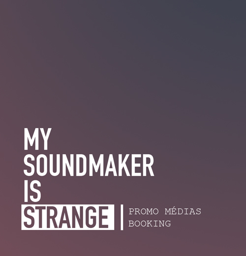My Soundmaker Is Strange